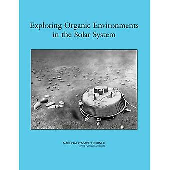 Exploring Organic Environments in the Solar System
