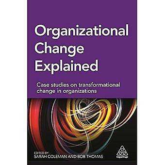 Organizational Change Explained: Case Studies on Transformational Change and Organizations