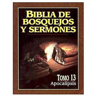 Biblia de Bosquejos y Sermones: Tomo 13: Apocalipsis
