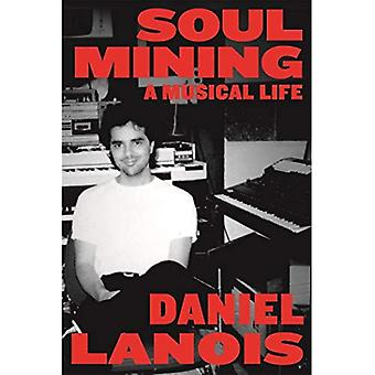 Sjæl minedrift: Et musikalsk liv