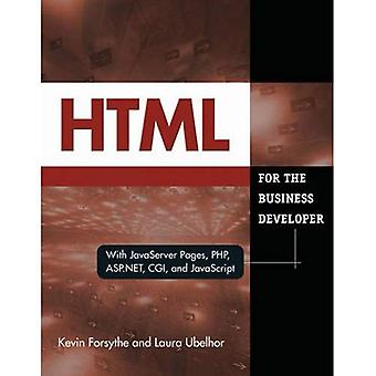HTML for the Business Developer: with JavaServer Pages, PHP, ASP.NET, CGI, and JavaScript: With Javaserver Pages, PHP, ASP.NET, CGI and Javascript (Business Developers)