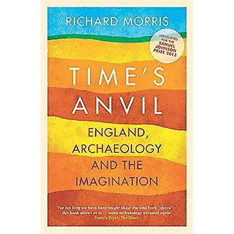 Time's Anvil: England, Archaeology and the Imagination
