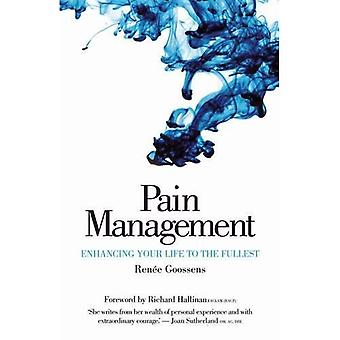 Pain Management: Enhancing Your Life to the Fullest: Learning to Live with Pain