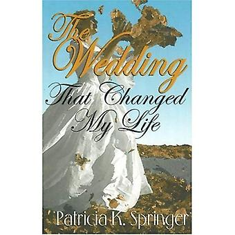 The Wedding That Changed My Life