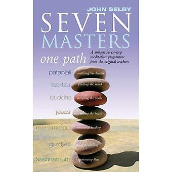 Seven Masters: One Path - Meditation Secrets from the World's Greatest Teachers
