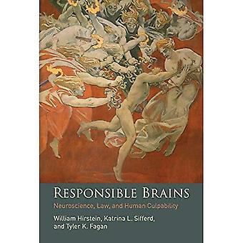 Responsible Brains: Neuroscience, Law, and Human Culpability (Responsible Brains)
