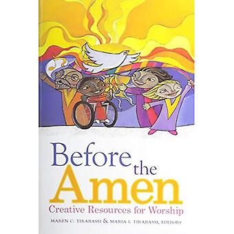 Before the Amen: Creative Resources for Worship