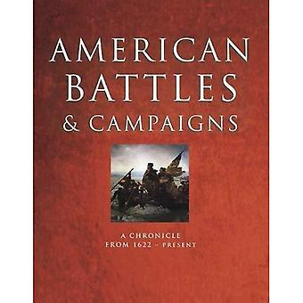 American Battles and Campaigns: A Chronicle from� 1622-Present