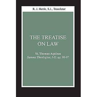 Treatise on Law The Summa Theologiae III qq. 9097 by Aquinas & Thomas