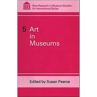 Art in Museums by Pearce & Susan