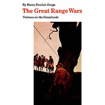 The Great Range Wars Violence on the Grasslands by Drago & Harry Sinclair