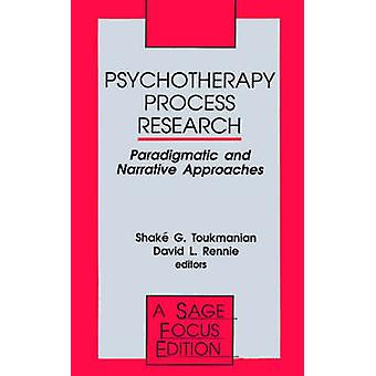 Psychotherapy Process Research Paradigmatic and Narrative Approaches by Toukmanian & Shake G.
