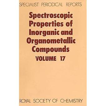 Spectroscopic Properties of Inorganic and Organometallic Compounds Volume 17 by Davidson & G