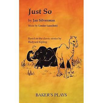 Just So by Silverman & Jan