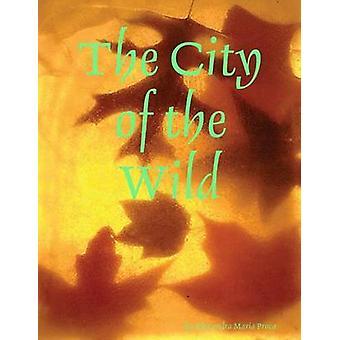 De stad van de wilde door Proca & Alexandra Maria