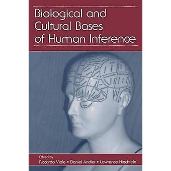 Biological and Cultural Bases of Human Inference by Viale & Riccardo