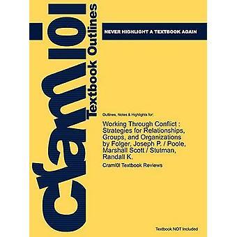 Studyguide para el funcionamiento a través de estrategias de conflicto por relaciones de grupos y organizaciones por Folger ISBN 9780205569892 por comentarios de libros de texto de Cram101