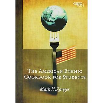 Den amerikanske etnisk kogebog For studerende af Zanger & Mark