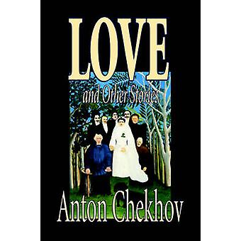 Love and Other Stories by Anton Chekhov Fiction Short Stories Classics Literary by Chekhov & Anton