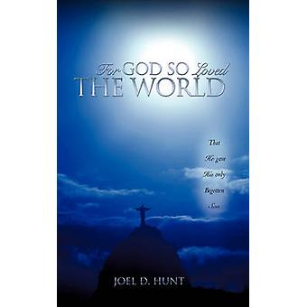 For God So Loved the World by Hunt & Joel D.