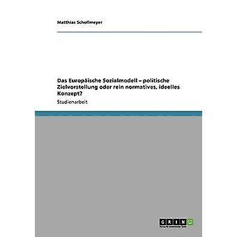 Sozialmodell latin das politische oder Zielvorstellung rein préveus ideelles Konzept par Schollmeyer & Matthias