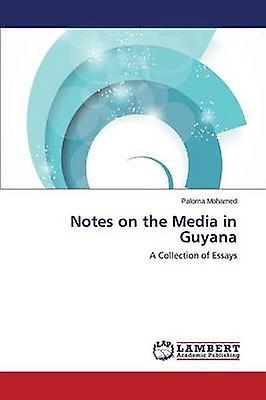 Notes on the Media in Guyana by Mohamed Paloma