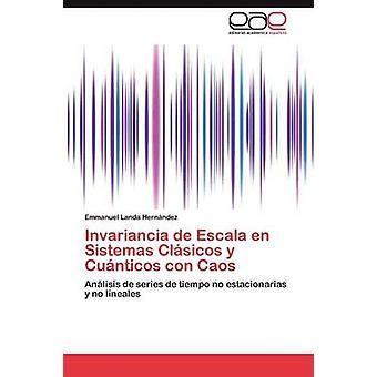 Invariancia de Escala En Sistemas Clasicos y Cuanticos Con Caos by Landa Hernandez Emmanuel