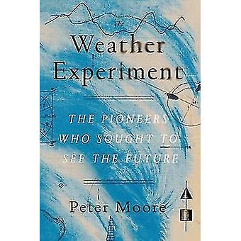 L'expérience de la météo - les pionniers qui cherchaient à voir l'avenir par