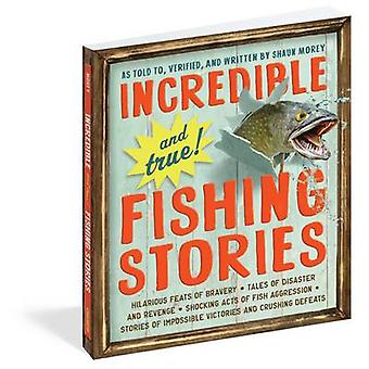 Incredible and True Fishing Stories by Shaun Morey - 9780761180173 Bo