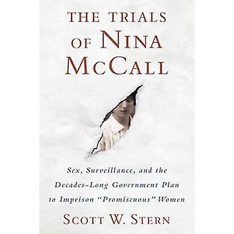 Trials of Nina McCall - Sex - Surveillance - and the US Government's F