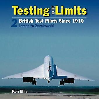 Testing to the Limits - Volume 2 - James to Zurakowski by Ken Ellis - 9