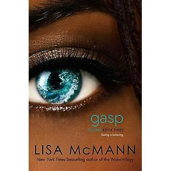 Gasp by Lisa McMann - 9781442466319 Book