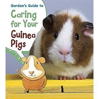 Gordon's Guide to Caring for Your Guinea Pigs by Isabel Thomas - Rick