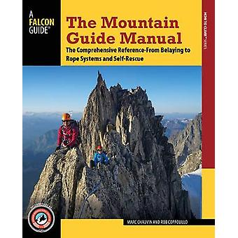 The Mountain Guide Manual - The Comprehensive Reference from Belaying