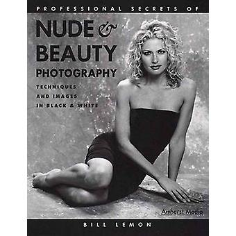 Professional Secrets of Nude and  Beauty Photography - Techniques and