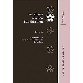 Reflexionen der Zen-buddhistischen Nonne (koreanische Klassiker Bibliothek: Philosophie und Religion)