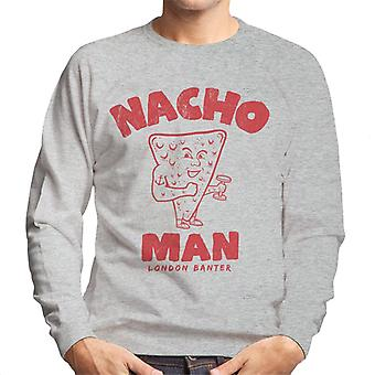 London Banter Nacho Man Men's Sweatshirt