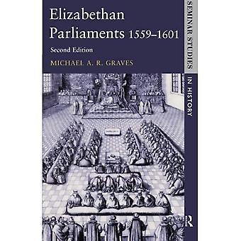 Elizabethan Parliaments, 1559-1601 (Seminar Studies In History)