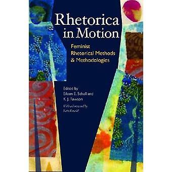 Rhetorica in Motion - Feminist Rhetorical Methods and Methodologies by