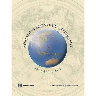 Omforma ekonomisk geografi i Östasien av Yukon Huang - Alessandro