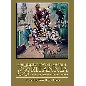 Resplendent Adventures with Britannia - Personalities - Politics and C