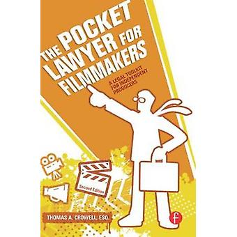 The Pocket Lawyer for Filmmakers  A Legal Toolkit for Independent Producers by Crowell & Esq. Thomas A.