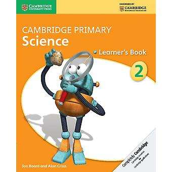 Cambridge Primary Science Stage 2 Learner's Book (Cambridge International Examinations) (Paperback) by Board Jon Cross Alan