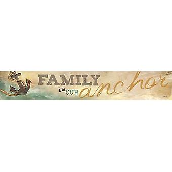 Family is Our Anchor Poster Print by Marla Rae (36 x 6)