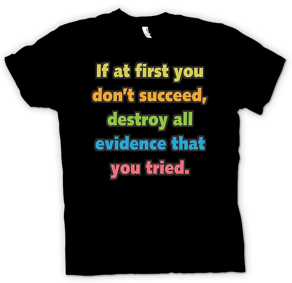 Mens T-shirt - If At First You Don�t Succeed - Quote