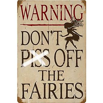 Don'T P**S Off The Fairies Rusted Steel Sign