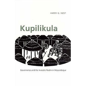 Kupilikula - Governance and the Invisible Realm in Mozambique (New edi