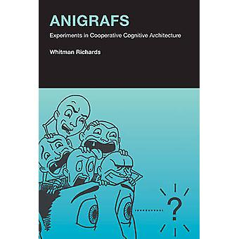 Anigrafs - Experiments in Cooperative Cognitive Architecture by Whitma