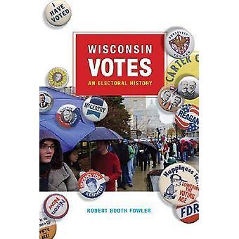 Wisconsin Votes - une histoire électorale par Booth Robert Fowler - 978029