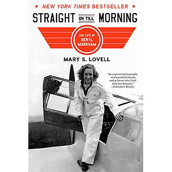 Straight på til morgen - livet av Beryl Markham av Mary S. Lovell